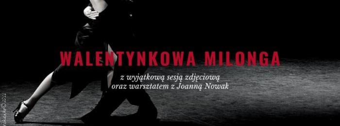 Walentynkowa Milonga i Warsztat Tanga